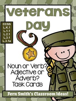 Veterans Day Task Cards for Noun or Verb? Adjective or Adverb?