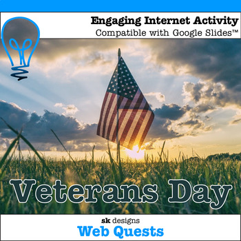 Veterans Day WebQuest - Engaging Internet Activity {includes GoogleSlides}