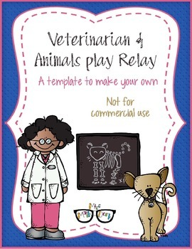 Veterinarian and Animals Play Relay! template - Personal Use Only!