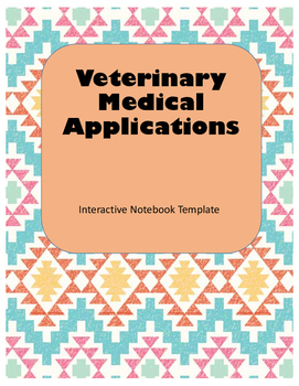Veterinary Medical Applications Interactive Notebook