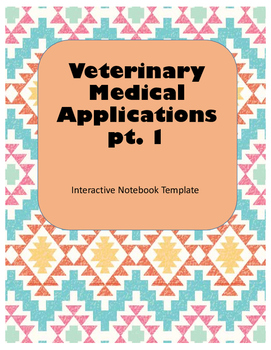 Veterinary Medical Applications Part 1 Interactive Notebook