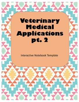 Veterinary Medical Applications part 2 Interactive Notebook