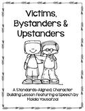 Victims, Bystanders & Upstanders
