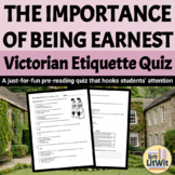 Victorian Etiquette Quiz (Use with The Importance of Being Earnest)