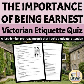 Victorian Etiquette Quiz (Use with The Importance of Being