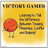 Victory Games: Teasing, Meanness, Conflict and Bullying