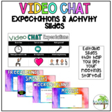 Video Chat Expectations and Activities (google meet / zoom