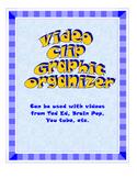 Video Clip Graphic Organizer