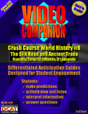 Video Companion: Crash Course World History #9, The Silk Road and Ancient Trade