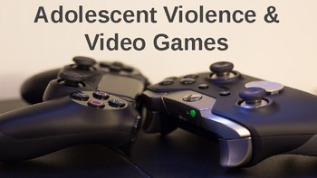 Video Game Violence - Argumentative Writing