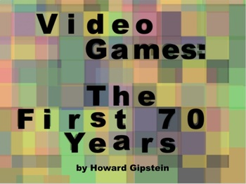 Video Games: The First 70 Years