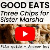 Good Eats Three Chips for Sister Marsha Video Worksheet