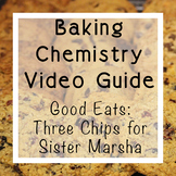Baking Chemistry Video Guide: Good Eats Three Chips for Si