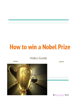 How to win a Nobel Prize: Video Guide
