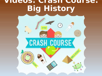 Video Guides: Crash Course Big History