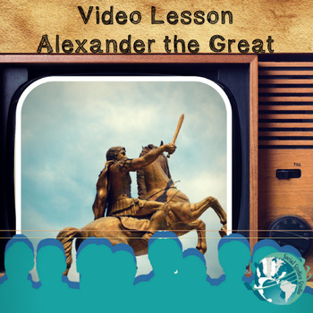 Video Lesson: Alexander the Great