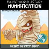 Video Lesson: Ancient Egypt- Mummification