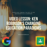 Video Lesson: Changing Education Paradigms by Ken Robinson