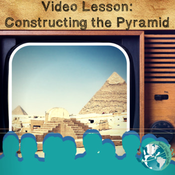Video Lesson: Constructing the Pyramid