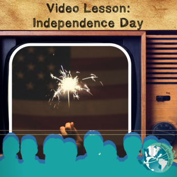 Video Lesson: Independence Day