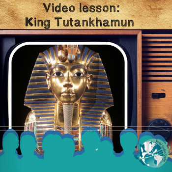 Video Lesson: King Tutankhamun