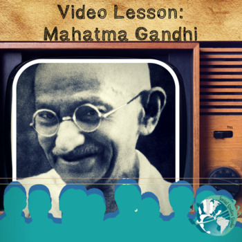 Video Lesson: Mahatma Gandhi