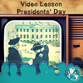 Video Lesson: Presidents' Day