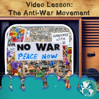 Video Lesson: The Anti-War Movement