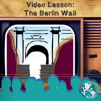 Video Lesson: The Berlin Wall