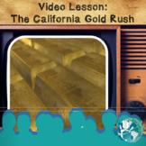 Video Lesson: The California Gold Rush
