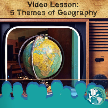 Video Lesson: The Five Themes of Geography