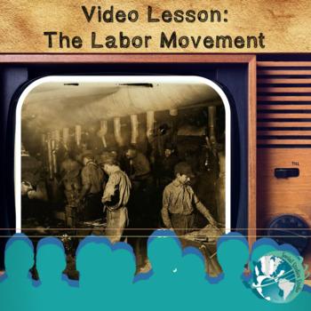 Video Lesson: The Labor Movement