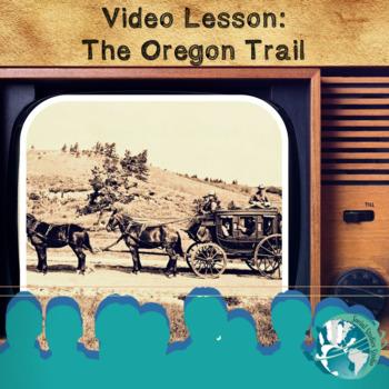 Video Lesson: The Oregon Trail