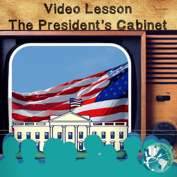 Video Lesson: The President's Cabinet