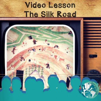 Video Lesson: The Silk Road