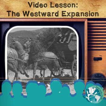 Video Lesson: The Westward Expansion