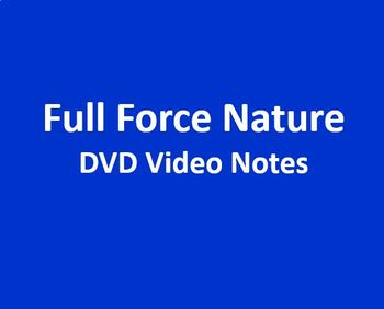 Video Notes:  Full Force Nature
