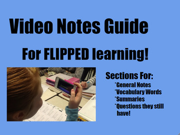 Video Notes Guide for Flipped Learning for Middle and High