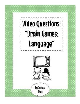 "Video Questions for Foreign Lang./ELA/SS/Science Classes: ""Brain Games-Language"""