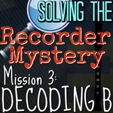 "3rd Recorder Lesson - Solving the Recorder Mystery ""Decoding B"" VID/PPT/PDF"