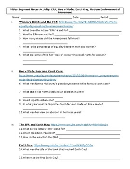 Video Segment Notes Activity: ERA, Roe v Wade, Earth Day, Modern Environmental M