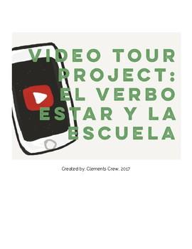 Video Tour Project: El Verbo Estar y La escuela