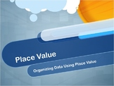 Video Tutorial: Place Value: Organizing Data Using Place Value