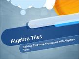 Video Tutorial: Solving Two-Step Equations Using Algebra Tiles