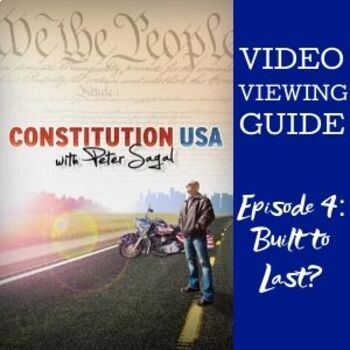 Video Viewing Guide for Constitution USA Episode 4:  Built to Last?