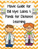 Video Worksheet (Movie Guide) Bill Nye - Lakes and Ponds for Google Classroom
