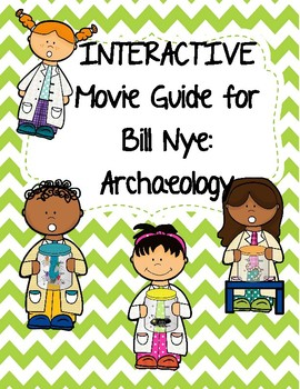 Video Worksheet (Movie Guide) for Bill Nye - Archaeology Q