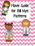 Video Worksheet (Movie Guide) for Bill Nye - Patterns QR c