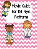 Video Worksheet (Movie Guide) for Bill Nye - Patterns QR c