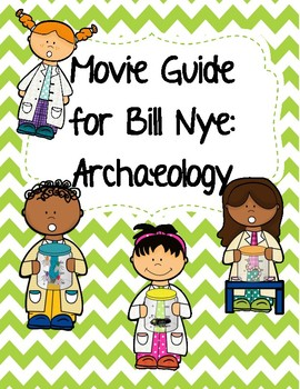 Video Worksheet (Movie Guide) for Bill Nye - Archaeology